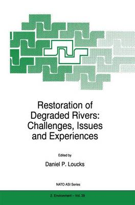 Restoration of Degraded Rivers: Challenges, Issues and Experiences - Nato Science Partnership Subseries: 2 39 (Paperback)