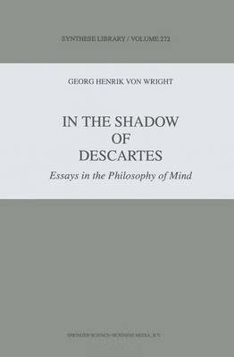 In the Shadow of Descartes: Essays in the Philosophy of Mind - Synthese Library 272 (Paperback)