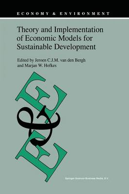 Theory and Implementation of Economic Models for Sustainable Development - Economy & Environment 15 (Paperback)