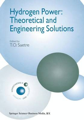 Hydrogen Power: Theoretical and Engineering Solutions: Proceedings of the Hypothesis II Symposium held in Grimstad, Norway, 18-22 August 1997 (Paperback)