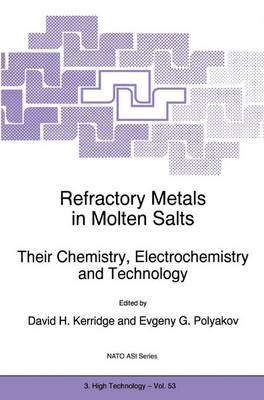 Refractory Metals in Molten Salts: Their Chemistry, Electrochemistry and Technology - Nato Science Partnership Subseries: 3 53 (Paperback)