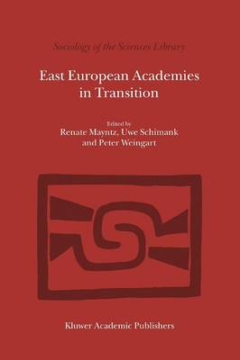 East European Academies in Transition - Sociology of the Sciences Library 1 (Paperback)