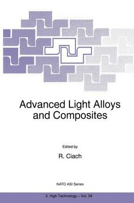 Advanced Light Alloys and Composites - Nato Science Partnership Subseries: 3 59 (Paperback)