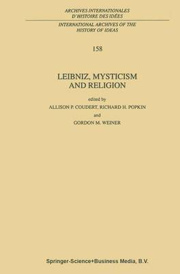 Leibniz, Mysticism and Religion - International Archives of the History of Ideas / Archives Internationales d'Histoire des Idees 158 (Paperback)