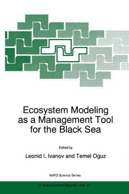 Ecosystem Modeling as a Management Tool for the Black Sea - Nato Science Partnership Subseries: 2 47 (Paperback)
