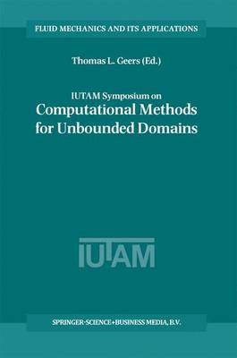 IUTAM Symposium on Computational Methods for Unbounded Domains - Fluid Mechanics and Its Applications 49 (Paperback)