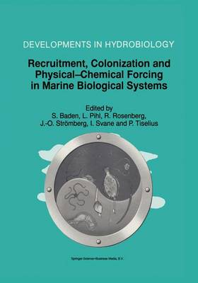 Recruitment, Colonization and Physical-Chemical Forcing in Marine Biological Systems: Proceedings of the 32nd European Marine Biology Symposium, held in Lysekil, Sweden, 16-22 August 1997 - Developments in Hydrobiology 132 (Paperback)