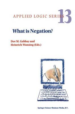 What is Negation? - Applied Logic Series 13 (Paperback)