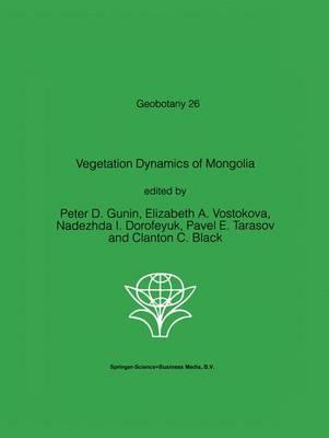 Vegetation Dynamics of Mongolia - Geobotany 26 (Paperback)