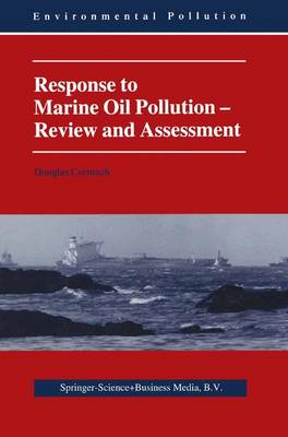 Response to Marine Oil Pollution: Review and Assessment - Environmental Pollution 2 (Paperback)