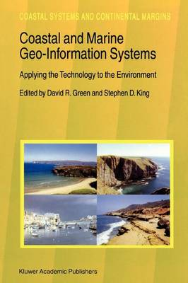 Coastal and Marine Geo-Information Systems: Applying the Technology to the Environment - Coastal Systems and Continental Margins 4 (Paperback)