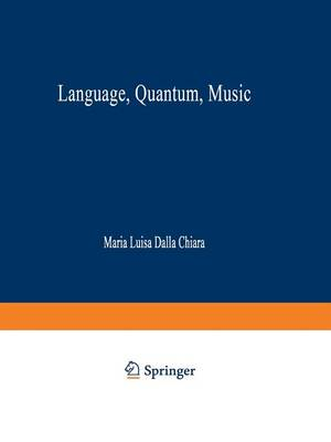 Language, Quantum, Music - Synthese Library 281 (Paperback)