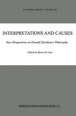 Interpretations and Causes: New Perspectives on Donald Davidson's Philosophy - Synthese Library 285 (Paperback)