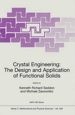 Crystal Engineering The Design and Application of Functional Solids - NATO Science Series C 539 (Paperback)