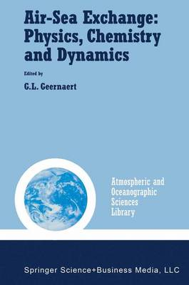 Air-Sea Exchange: Physics, Chemistry and Dynamics - Atmospheric and Oceanographic Sciences Library 20 (Paperback)