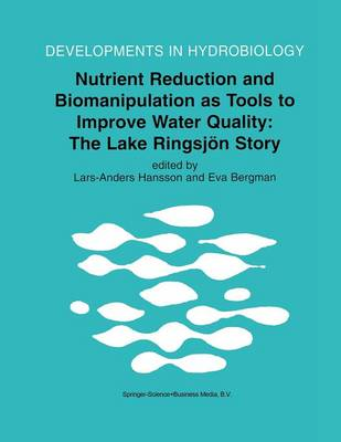 Nutrient Reduction and Biomanipulation as Tools to Improve Water Quality: The Lake Ringsjoen Story - Developments in Hydrobiology 140 (Paperback)