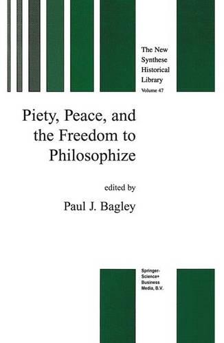 Piety, Peace, and the Freedom to Philosophize - The New Synthese Historical Library 47 (Paperback)