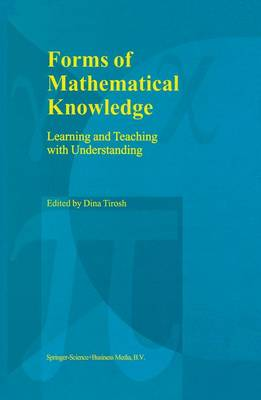 Forms of Mathematical Knowledge: Learning and Teaching with Understanding (Paperback)