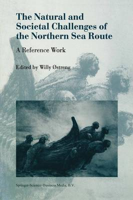 The Natural and Societal Challenges of the Northern Sea Route: A Reference Work (Paperback)