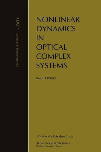 Nonlinear Dynamics in Optical Complex Systems - Advances in Opto-Electronics 7 (Paperback)
