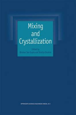 Mixing and Crystallization: Selected papers from the International Conference on Mixing and Crystallization held at Tioman Island, Malaysia in April 1998 (Paperback)