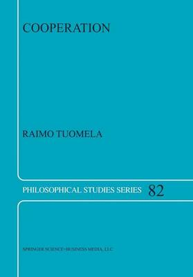 Cooperation: A Philosophical Study - Philosophical Studies Series 82 (Paperback)