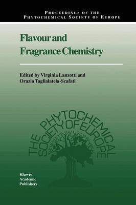 Flavour and Fragrance Chemistry - Proceedings of the Phytochemical Society of Europe 46 (Paperback)