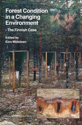 Forest Condition in a Changing Environment: The Finnish Case - Forestry Sciences 65 (Paperback)