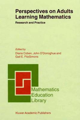 Perspectives on Adults Learning Mathematics: Research and Practice - Mathematics Education Library 21 (Paperback)