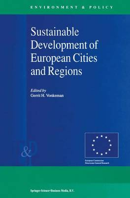 Sustainable Development of European Cities and Regions - Environment & Policy 26 (Paperback)