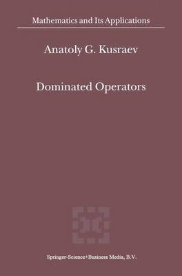 Dominated Operators - Mathematics and Its Applications 519 (Paperback)