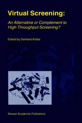 Virtual Screening: An Alternative or Complement to High Throughput Screening?: Proceedings of the Workshop `New Approaches in Drug Design and Discovery', special topic `Virtual Screening', Schloss Rauischholzhausen, Germany, March 15-18, 1999 (Paperback)