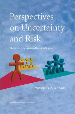 Perspectives on Uncertainty and Risk: The PRIMA Approach to Decision Support (Paperback)