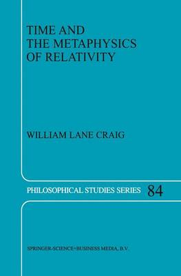 Time and the Metaphysics of Relativity - Philosophical Studies Series 84 (Paperback)