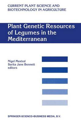 Plant Genetic Resources of Legumes in the Mediterranean - Current Plant Science and Biotechnology in Agriculture 39 (Paperback)