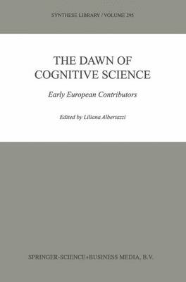 The Dawn of Cognitive Science: Early European Contributors - Synthese Library 295 (Paperback)