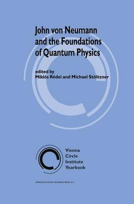 John von Neumann and the Foundations of Quantum Physics - Vienna Circle Institute Yearbook 8 (Paperback)