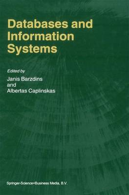 Databases and Information Systems: Fourth International Baltic Workshop, Baltic DB&IS 2000 Vilnius, Lithuania, May 1-5, 2000 Selected Papers (Paperback)