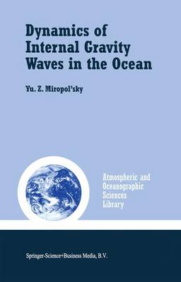 Dynamics of Internal Gravity Waves in the Ocean - Atmospheric and Oceanographic Sciences Library 24 (Paperback)