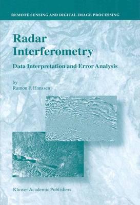 Radar Interferometry: Data Interpretation and Error Analysis - Remote Sensing and Digital Image Processing 2 (Paperback)