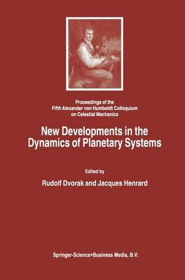New Developments in the Dynamics of Planetary Systems: Proceedings of the Fifth Alexander von Humboldt Colloquium on Celestial Mechanics held in Badhofgastein (Austria), 19-25 March 2000 (Paperback)