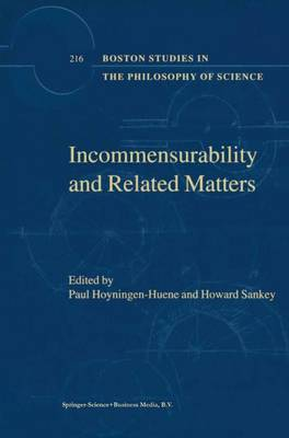 Incommensurability and Related Matters - Boston Studies in the Philosophy and History of Science 216 (Paperback)