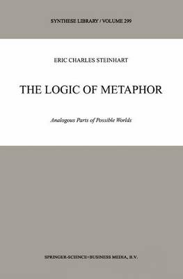The Logic of Metaphor: Analogous Parts of Possible Worlds - Synthese Library 299 (Paperback)