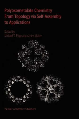 Polyoxometalate Chemistry From Topology via Self-Assembly to Applications (Paperback)