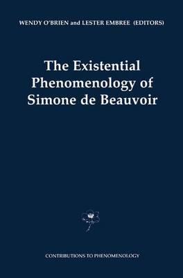 The Existential Phenomenology of Simone de Beauvoir - Contributions to Phenomenology 43 (Paperback)