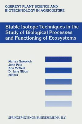 Stable Isotope Techniques in the Study of Biological Processes and Functioning of Ecosystems - Current Plant Science and Biotechnology in Agriculture 40 (Paperback)