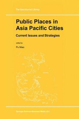 Public Places in Asia Pacific Cities: Current Issues and Strategies - GeoJournal Library 60 (Paperback)