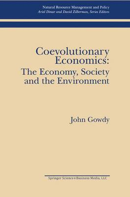 Coevolutionary Economics: The Economy, Society and the Environment - Natural Resource Management and Policy 5 (Paperback)