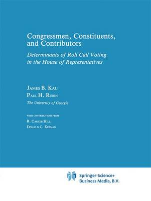 Congressman, Constituents, and Contributors: Determinants of Roll Call Voting in the House of Representatives (Paperback)