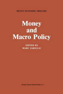 Money and Macro Policy - Recent Economic Thought 5 (Paperback)